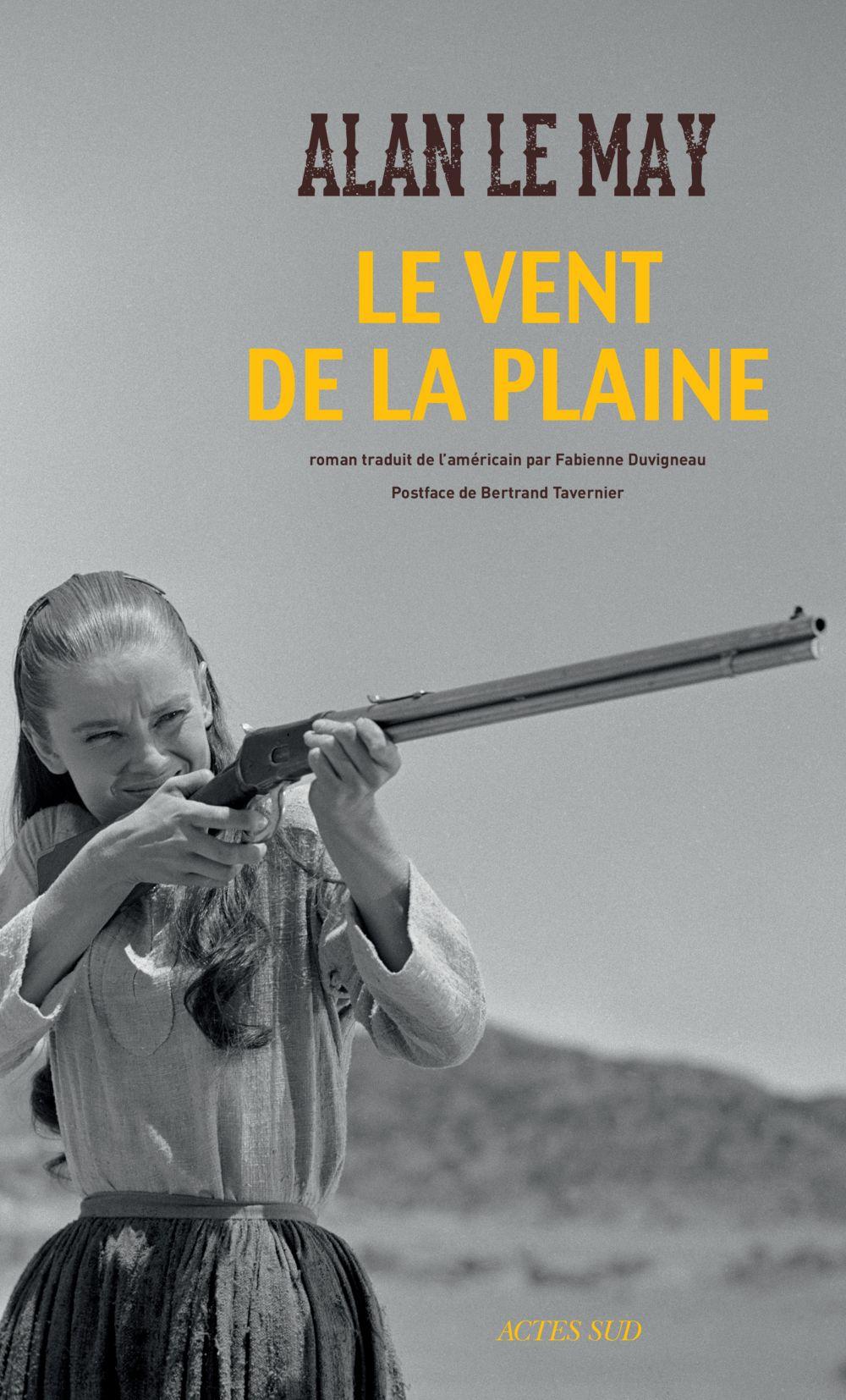 Le Vent de la plaine | Le May, Alan (1899-1964). Auteur
