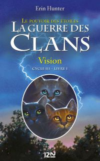 La guerre des clans III - Le pouvoir des étoiles tome 1