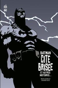 Batman - Cité brisée - et a...