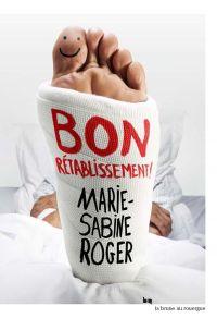 Bon rétablissement | Roger, Marie-Sabine. Auteur