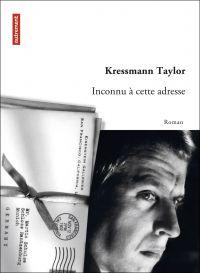 Inconnu à cette adresse | Taylor, Kressmann. Auteur