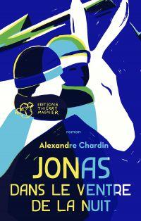 Jonas dans le ventre de la nuit | Chardin, Alexandre. Auteur