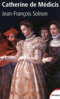 Catherine de Médicis | Solnon, Jean-François. Auteur