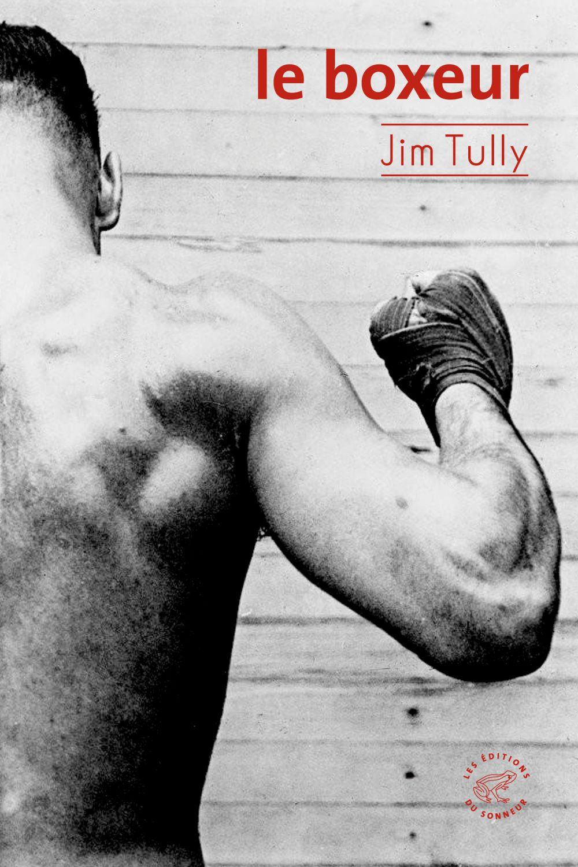 Le boxeur | Tully, Jim (1886-1947). Auteur