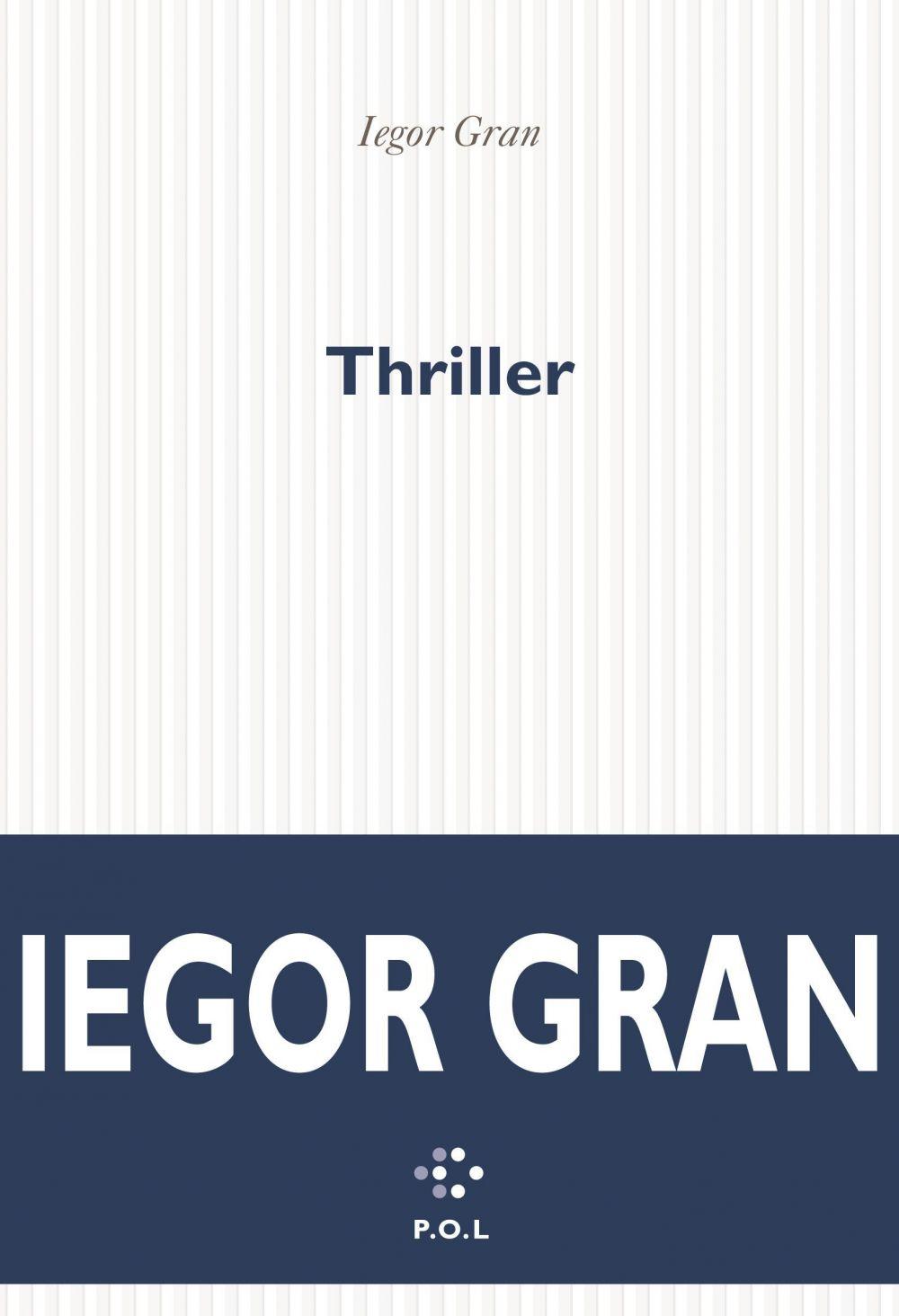 Thriller | Gran, Iegor (1964-....). Auteur