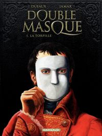 Double Masque - tome 1 - Torpille | Jamar, Martin. Illustrateur