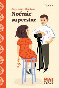 Noémie superstar | Bondoux, Anne-Laure. Auteur