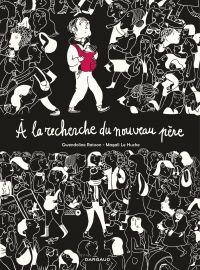 A la recherche du nouveau père | Raisson, Gwendoline (1972-....). Auteur