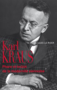 Karl Kraus : phare et brulôt de la modernité viennoise
