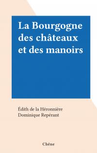 La Bourgogne des châteaux e...