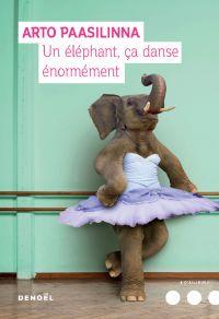 Un éléphant ça danse énormément | Paasilinna, Arto