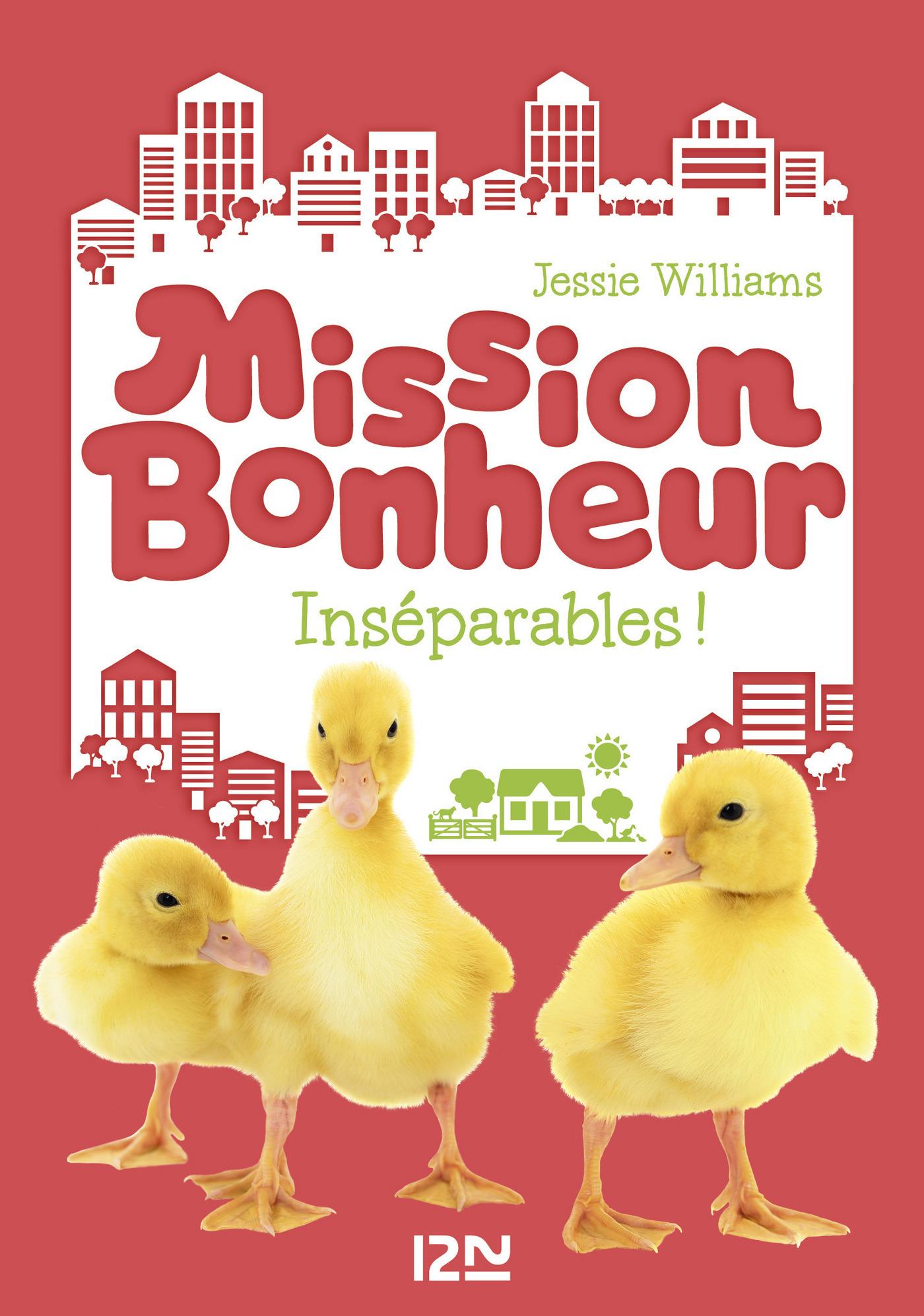 Mission bonheur - tome 4 : Inséparables !