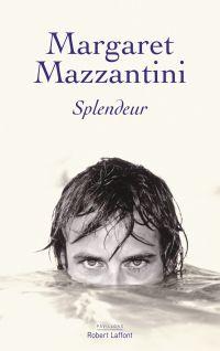 Splendeur   Mazzantini, Margaret