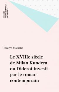 Le XVIIIe siècle de Milan Kundera ou Diderot investi par le roman contemporain