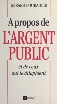 À propos de l'argent public...