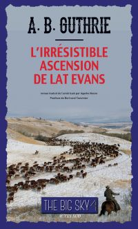 L'Irrésistible Ascension de Lat Evans | Guthrie, Jr, Alfred Bertram. Auteur