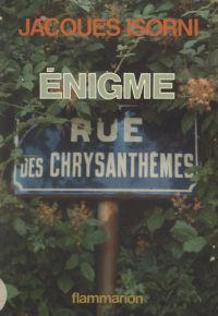 Énigme rue des Chrysanthèmes