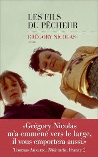 Les fils du pêcheur | NICOLAS, Grégory. Auteur
