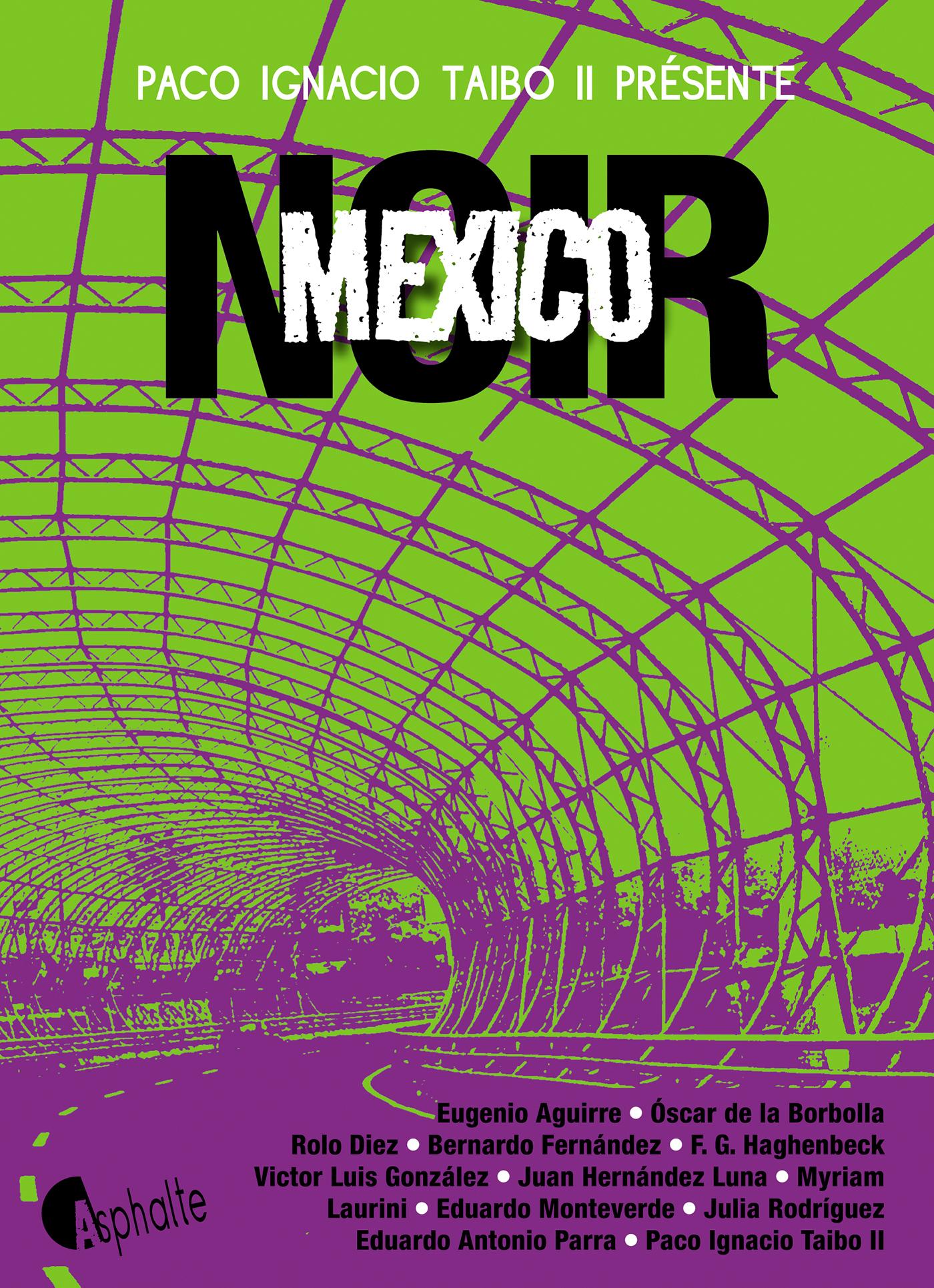 Mexico noir   Taibo II, Paco Ignacio