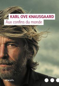 Aux confins du monde | Knausgaard, Karl Ove