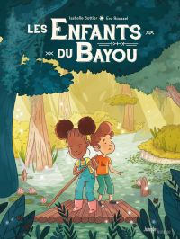 Les enfants du Bayou - Tome...