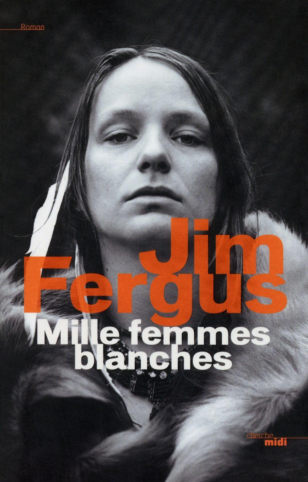 Mille femmes blanches | FERGUS, Jim. Auteur