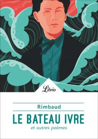 Le Bateau ivre et autres poèmes | Rimbaud, Arthur. Auteur