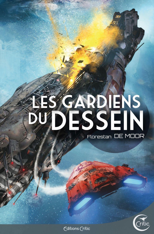 Les Gardiens du Dessein | DE MOOR, Florestan. Auteur
