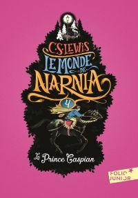 Le Monde de Narnia (Tome 4) - Le Prince Caspian | Lewis, Clives Staples. Auteur