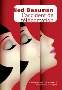 L'accident de téléportation | Beauman, Ned. Auteur