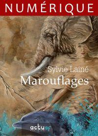 Marouflages | LAINE, Sylvie. Auteur