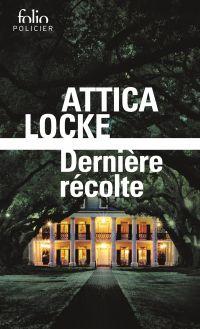 Dernière récolte | Locke, Attica. Auteur