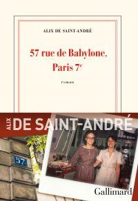 57, rue de Babylone Paris 7e | Saint-André, Alix de (1957-....). Auteur