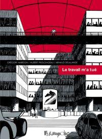 Le travail m'a tué | Prolongeau, Hubert (1962-....). Auteur