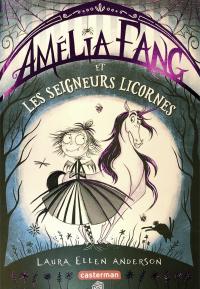 Amélia Fang. Volume 2, Amélia Fang et les seigneurs licornes