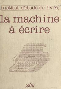 La machine à écrire hier et...