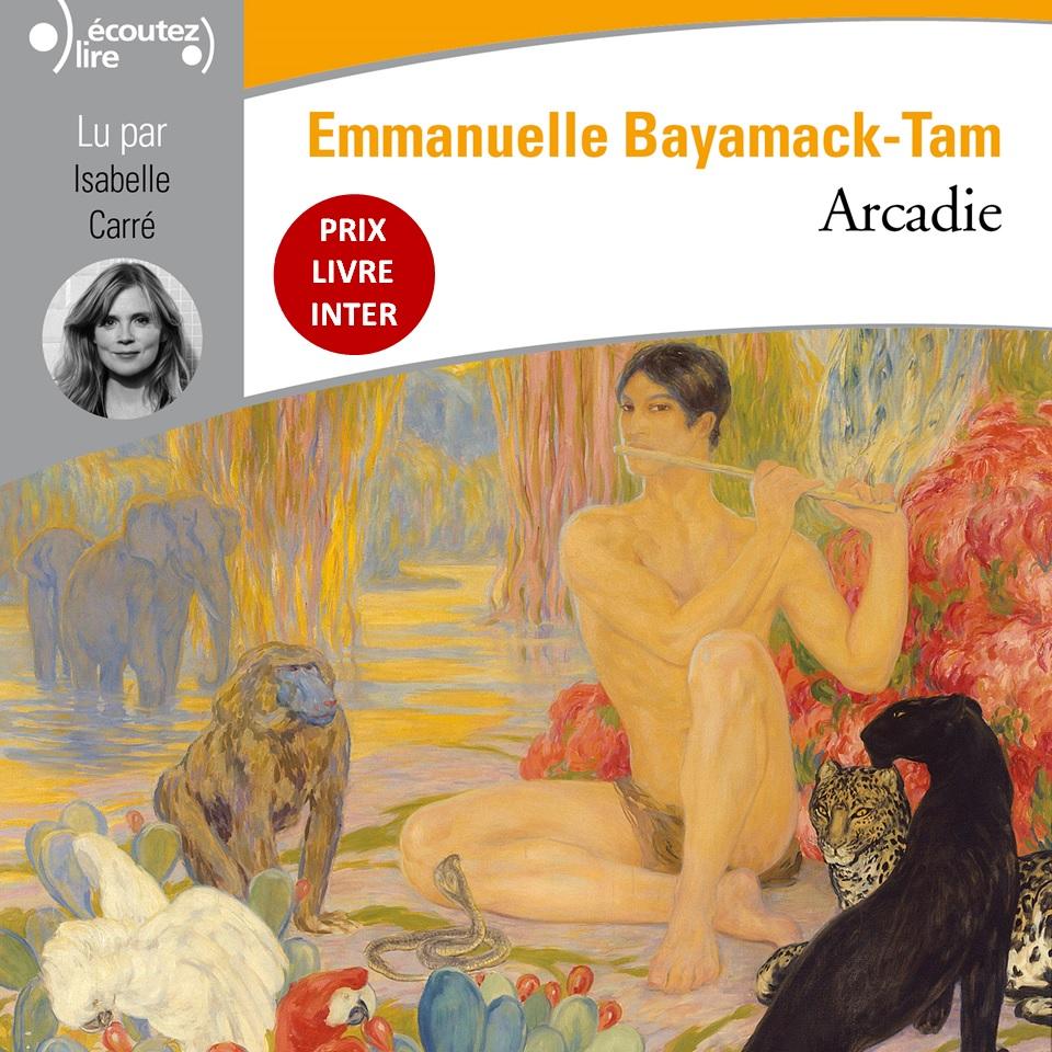 Arcadie | Bayamack-Tam, Emmanuelle. Auteur