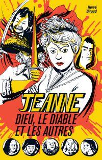 Jeanne, Dieu, le diable et les autres | Giraud, Hervé. Auteur