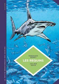 La petite Bédéthèque des Savoirs - Les requins | Séret, Bernard. Auteur
