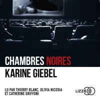 Chambres noires | GIEBEL, Karine. Auteur