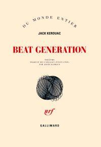 Beat Generation | Kerouac, Jack (1922-1969). Auteur