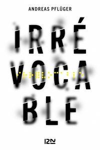 Irrévocable | PFLÜGER, Andreas. Auteur