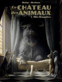 Le Château des Animaux (Tome 1)  - Miss Bengalore | Dorison, Xavier. Auteur