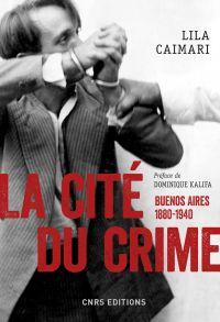 La cité du crime. Buenos Ai...