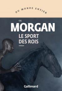 Le sport des rois | Morgan, C. E.. Auteur