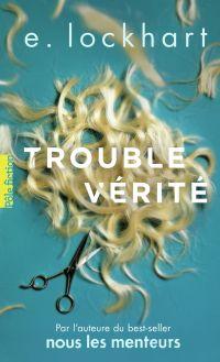 Trouble vérité | Lockhart, E.. Auteur