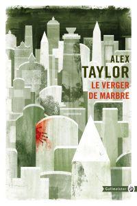 Le Verger de marbre | Taylor, Alex (1981-....). Auteur