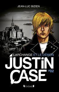 Justin Case, tome 2 - L'Archange et le Démon | BIZIEN, Jean-Luc