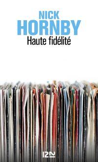 Haute fidélité | Hornby, Nick (1957-....). Auteur