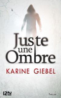 Juste une ombre | GIEBEL, Karine. Auteur